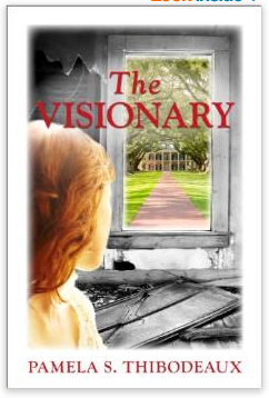 The Visionary by Pamela Thibodeaux